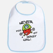 Never Piss Off A Derby Girl! Bib