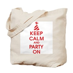 Keep Calm And Party On Tote Bag