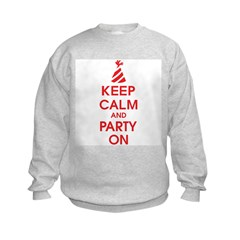 Keep Calm And Party On Sweatshirt