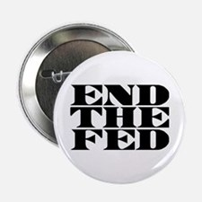"""End The Fed 2.25"""" Button"""