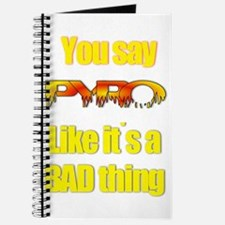 You Say Pyro Journal