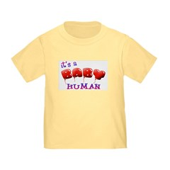 It's a Baby Human T