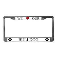 White We Love Our Bulldog Frame