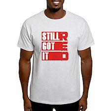 RED Still Got It T-Shirt