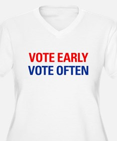 Vote Early Vote Often T-Shirt