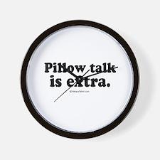 Pillow talk is extra -  Wall Clock