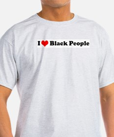 I Love Black People  Ash Grey T-Shirt