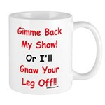 Gimme Back My Show! Mug