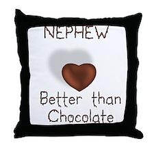 Nephew Better Than Choco Throw Pillow