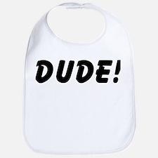 Dude! Bib