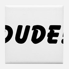 Dude! Tile Coaster