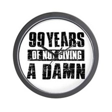 99 years of not giving a damn Wall Clock