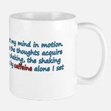 It Is By Caffeine Mug