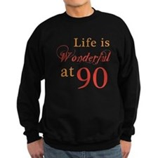 Life Is Wonderful At 90 Sweatshirt