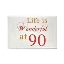 Life Is Wonderful At 90 Rectangle Magnet