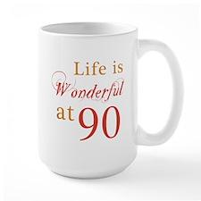 Life Is Wonderful At 90 Mug