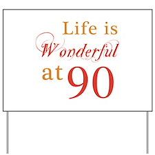 Life Is Wonderful At 90 Yard Sign