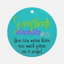 Scrapbook Mentality # 21 Ornament (Round)