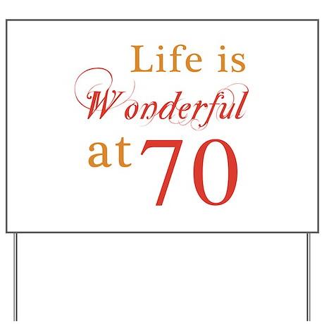 Life Is Wonderful At 70 Yard Sign