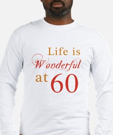 Life Is Wonderful At 60 Long Sleeve T-Shirt