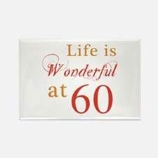 Life Is Wonderful At 60 Rectangle Magnet