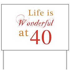 Life Is Wonderful At 40 Yard Sign