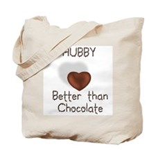 Hubby Better Than Choco Tote Bag