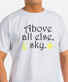 Above All Else Sky T-Shirt