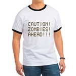 Caution Zombies Ahead Ringer T