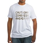 Caution Zombies Ahead Fitted T-Shirt