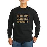 Caution Zombies Ahead Long Sleeve Dark T-Shirt