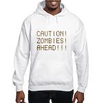 Caution Zombies Ahead Hooded Sweatshirt