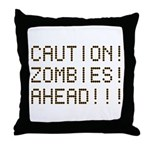 Caution Zombies Ahead Throw Pillow