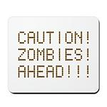 Caution Zombies Ahead Mousepad