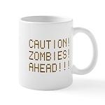 Caution Zombies Ahead Mug