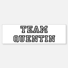 Team Quentin Bumper Bumper Bumper Sticker