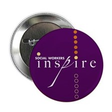 """Social Workers Inspire 2.25"""" Button"""