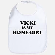 Vicki Is My Homegirl Bib