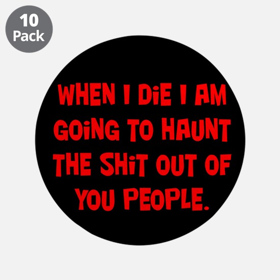 """Going to Haunt You 3.5"""" Button (10 pack)"""