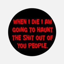 """Going to Haunt You 3.5"""" Button"""