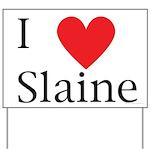 Support Slaine Yard Sign