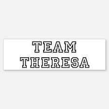 Team Theresa Bumper Bumper Bumper Sticker