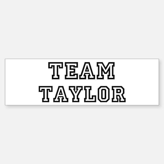 Team Taylor Bumper Bumper Bumper Sticker