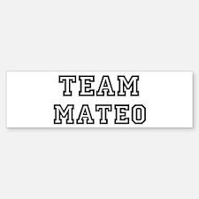 Team Mateo Bumper Bumper Bumper Sticker