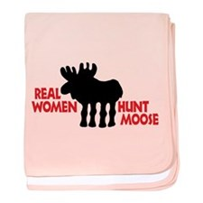 Real Women Hunt Moose baby blanket