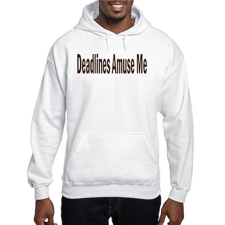 Deadlines Hooded Sweatshirt
