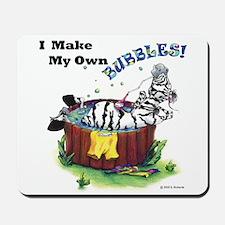I make my own bubbles! Mousepad