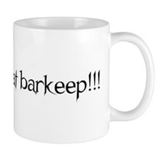 I killed that fat barkeep!!! Mug