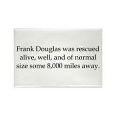 Frank Douglas was rescued Rectangle Magnet