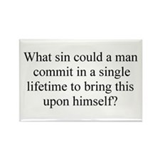 What sin could a man commit? Rectangle Magnet